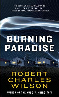 Burning Paradise By Wilson, Robert Charles